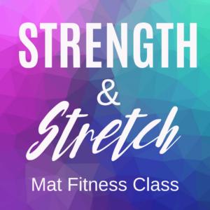 Strength & Stretch Mat Class